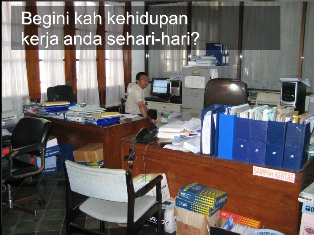 Begini kah kehidupan kerja anda sehari-hari