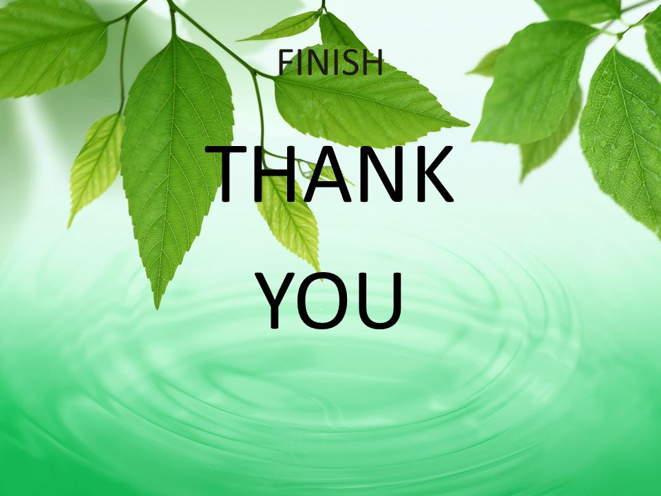FINISH THANK YOU