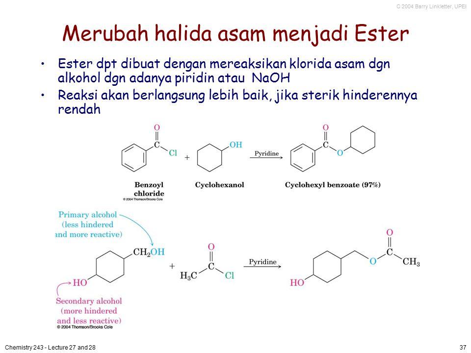 Merubah halida asam menjadi Ester