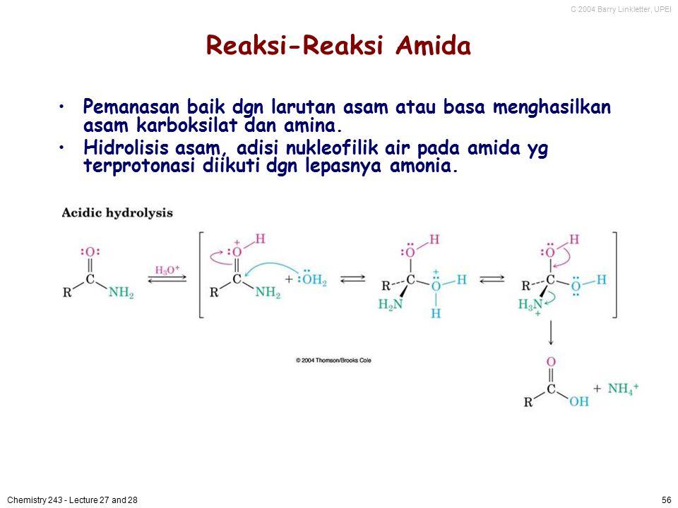 Reaksi-Reaksi Amida Pemanasan baik dgn larutan asam atau basa menghasilkan asam karboksilat dan amina.