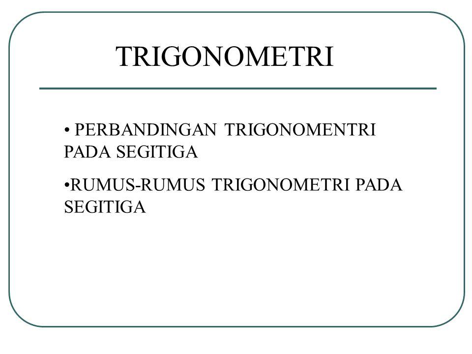 TRIGONOMETRI PERBANDINGAN TRIGONOMENTRI PADA SEGITIGA