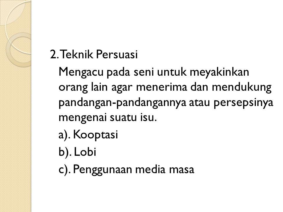 2. Teknik Persuasi