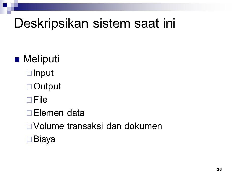Deskripsikan sistem saat ini