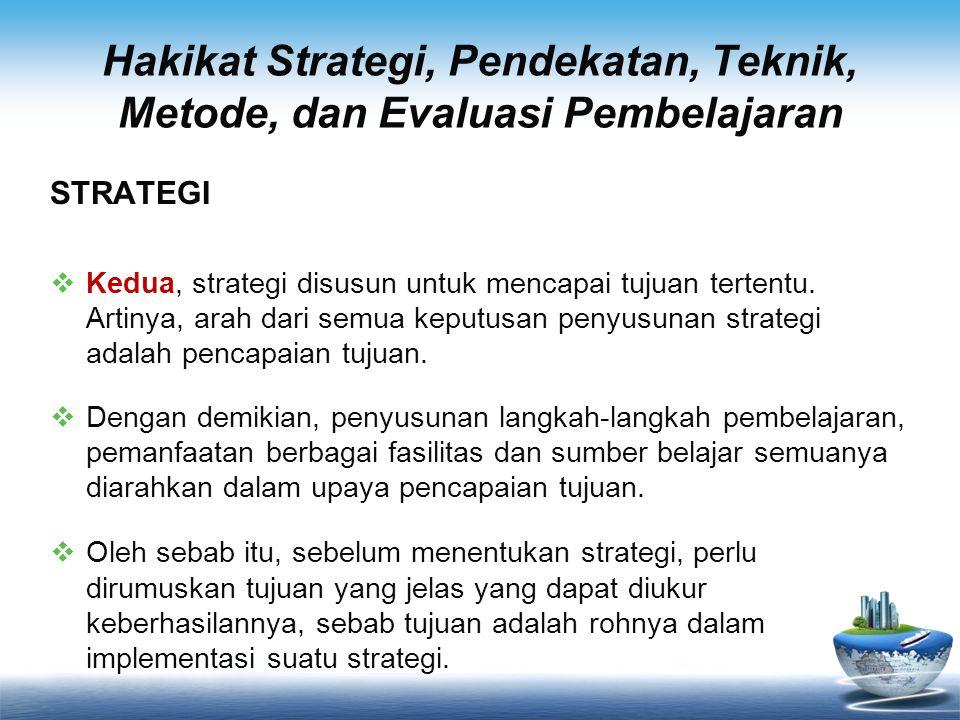 Hakikat Strategi, Pendekatan, Teknik, Metode, dan Evaluasi Pembelajaran
