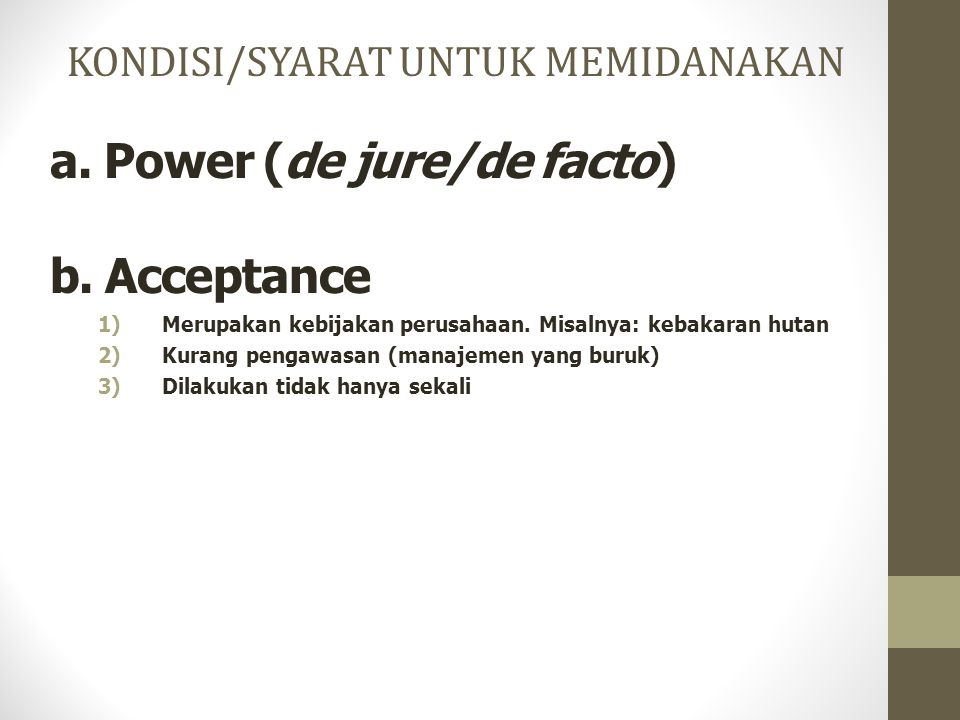 a. Power (de jure/de facto) b. Acceptance