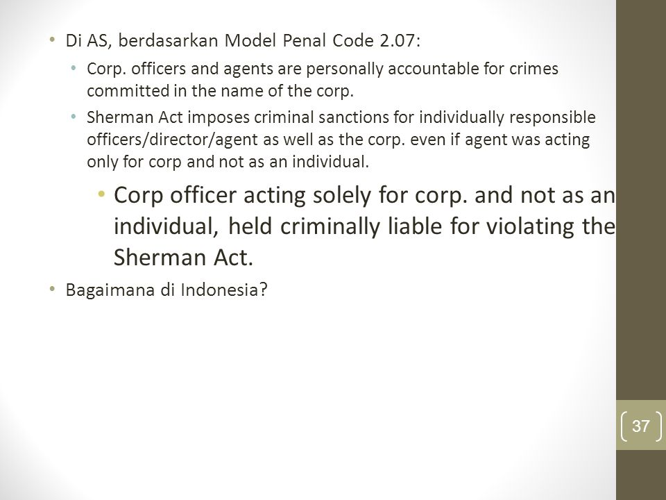 Di AS, berdasarkan Model Penal Code 2.07: