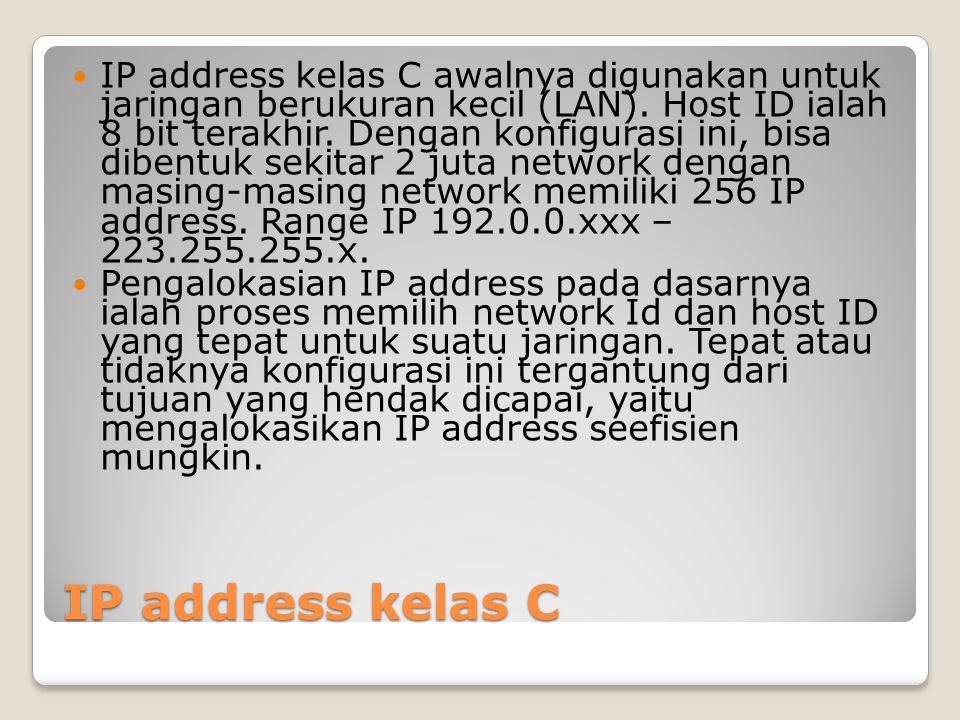 IP address kelas C awalnya digunakan untuk jaringan berukuran kecil (LAN). Host ID ialah 8 bit terakhir. Dengan konfigurasi ini, bisa dibentuk sekitar 2 juta network dengan masing-masing network memiliki 256 IP address. Range IP 192.0.0.xxx – 223.255.255.x.