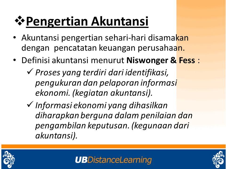 Pengertian Akuntansi Akuntansi pengertian sehari-hari disamakan dengan pencatatan keuangan perusahaan.