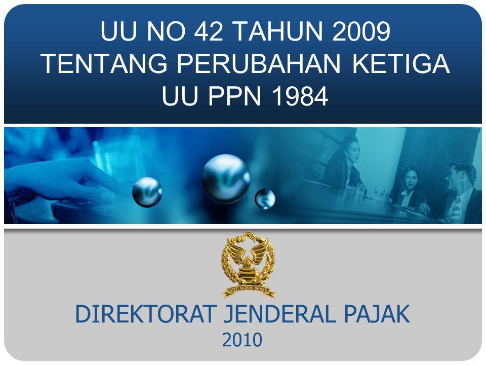 UU NO 42 TAHUN 2009 TENTANG PERUBAHAN KETIGA UU PPN 1984