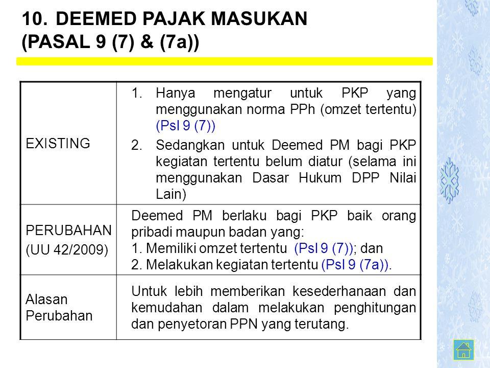10. DEEMED PAJAK MASUKAN (PASAL 9 (7) & (7a))