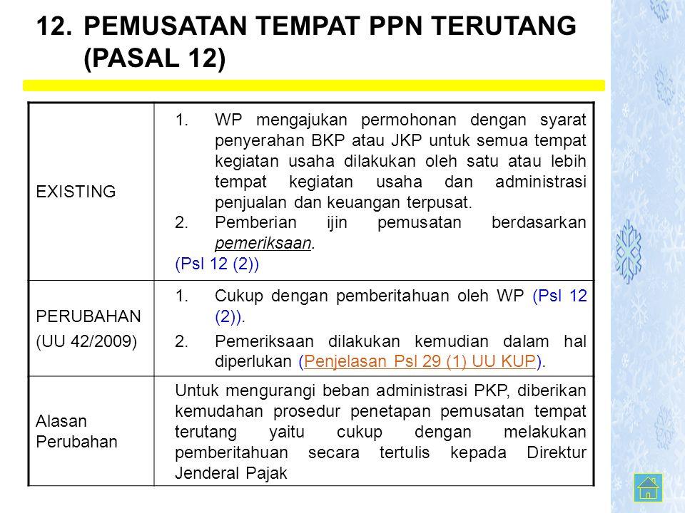 12. PEMUSATAN TEMPAT PPN TERUTANG (PASAL 12)