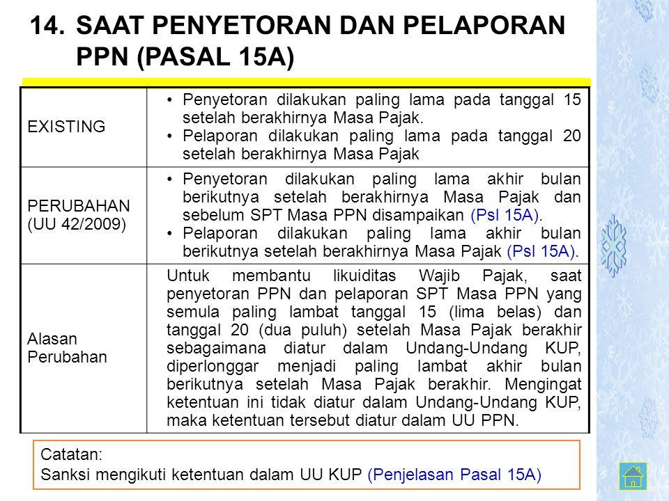 14. SAAT PENYETORAN DAN PELAPORAN PPN (PASAL 15A)