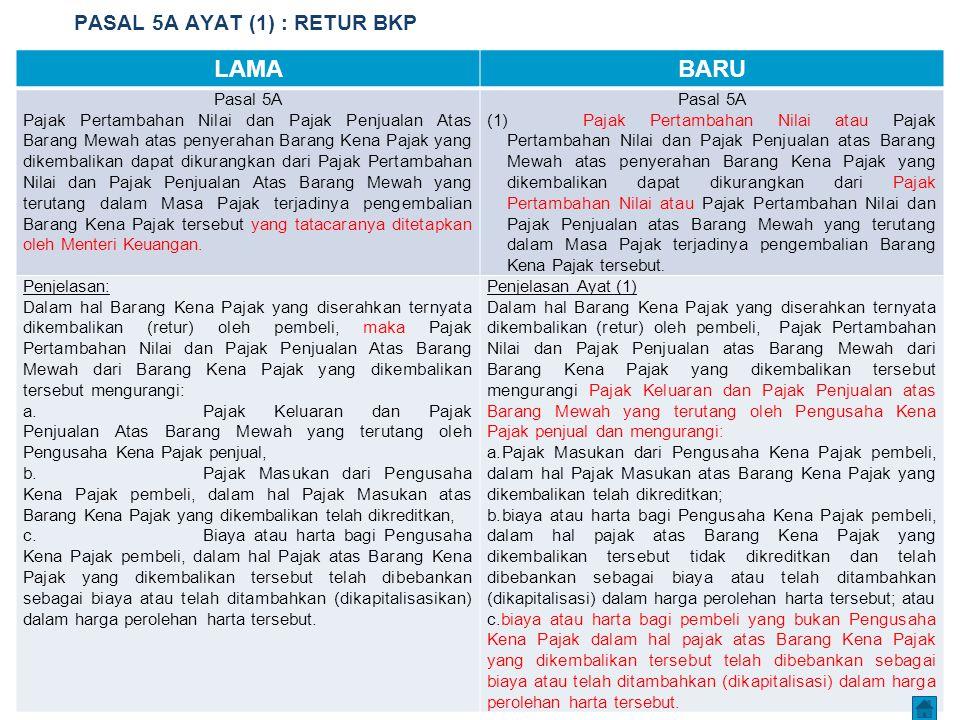 PASAL 5A AYAT (1) : RETUR BKP