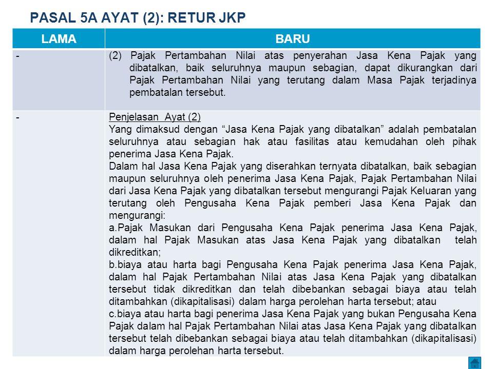 PASAL 5A AYAT (2): RETUR JKP