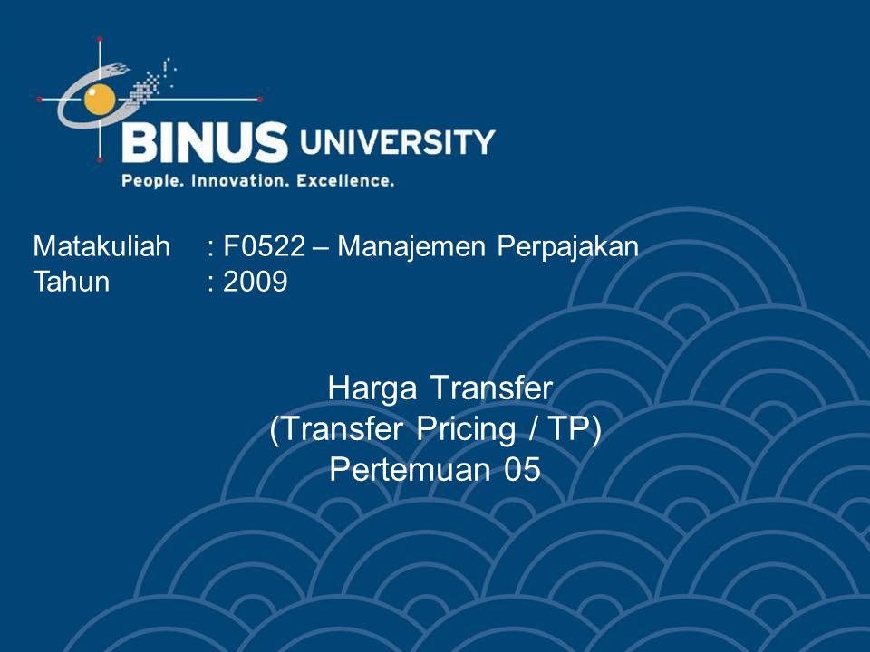 Harga Transfer (Transfer Pricing / TP) Pertemuan 05