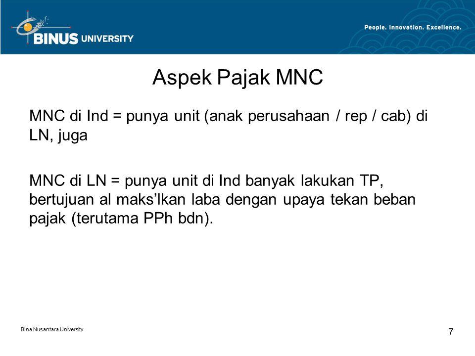 Aspek Pajak MNC MNC di Ind = punya unit (anak perusahaan / rep / cab) di LN, juga.