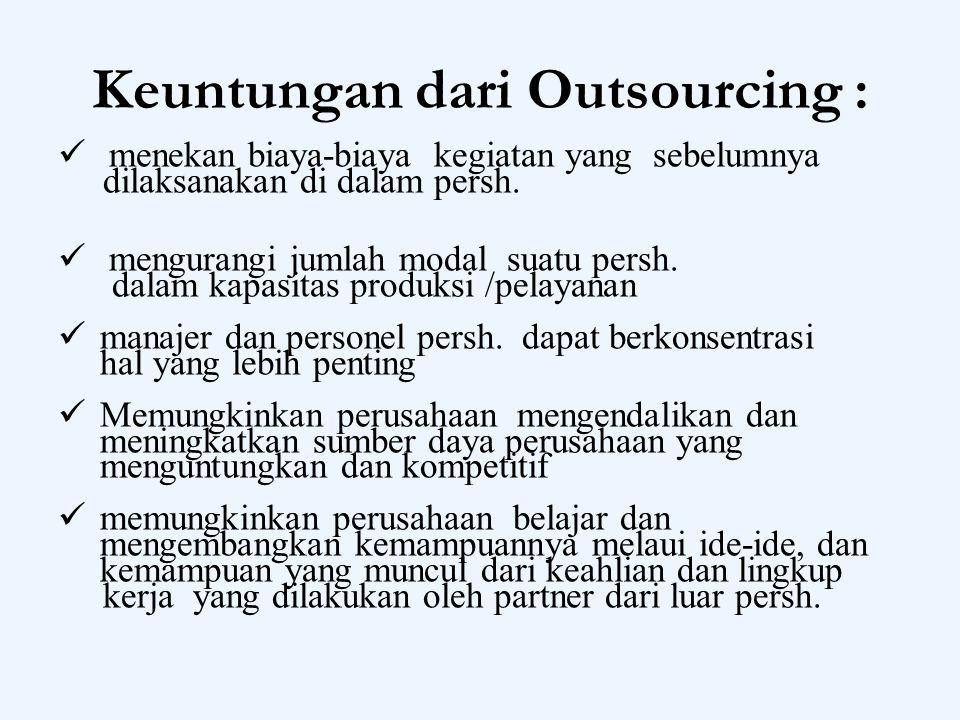 Keuntungan dari Outsourcing :
