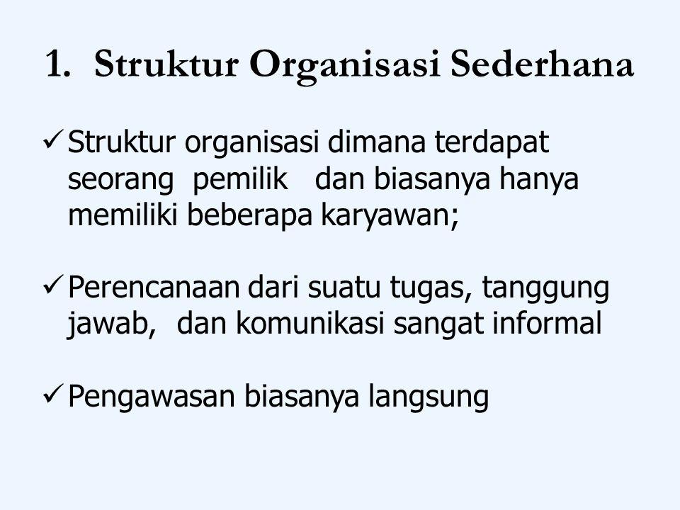 1. Struktur Organisasi Sederhana