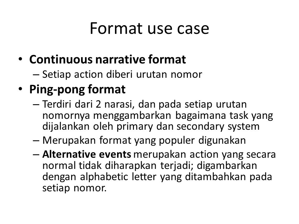 Format use case Continuous narrative format Ping-pong format