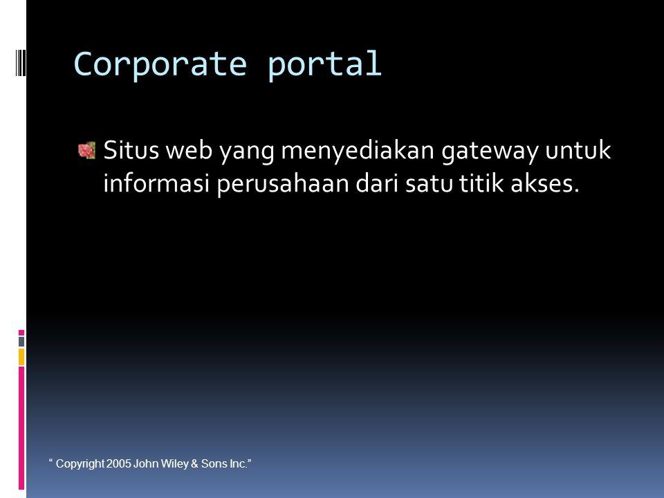 Corporate portal Situs web yang menyediakan gateway untuk informasi perusahaan dari satu titik akses.