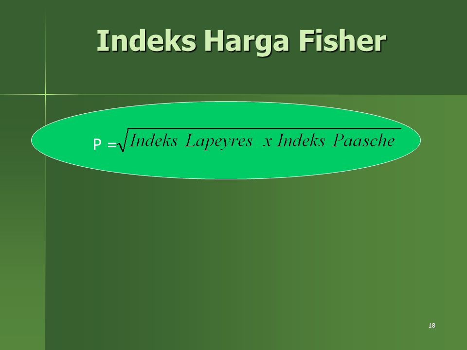 Indeks Harga Fisher P =