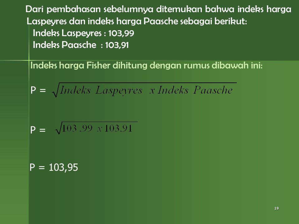 Indeks harga Fisher dihitung dengan rumus dibawah ini: