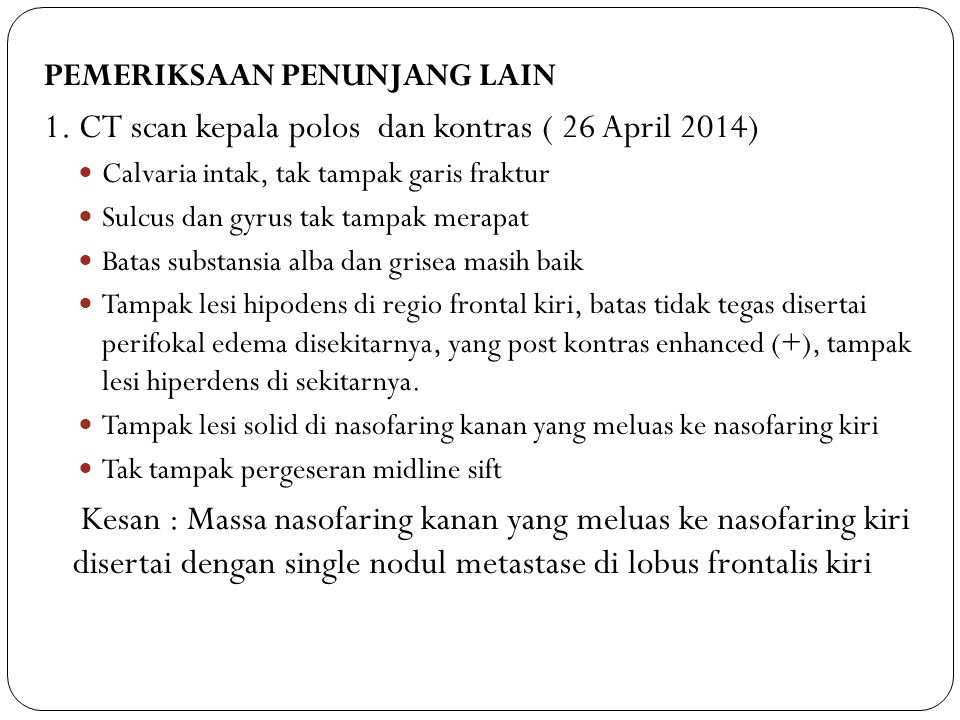 1. CT scan kepala polos dan kontras ( 26 April 2014)