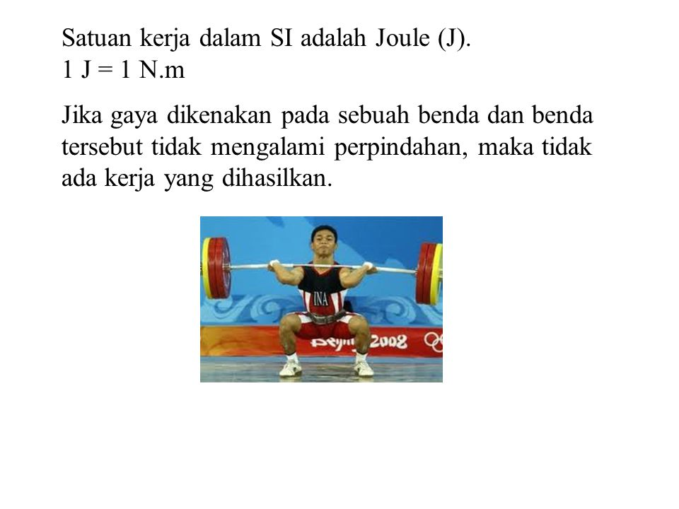 Satuan kerja dalam SI adalah Joule (J).