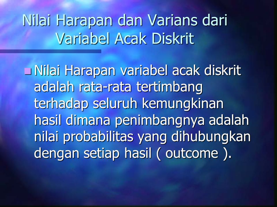 Nilai Harapan dan Varians dari Variabel Acak Diskrit