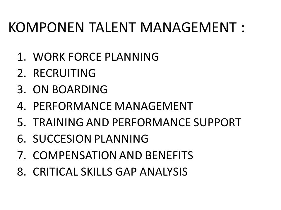 KOMPONEN TALENT MANAGEMENT :