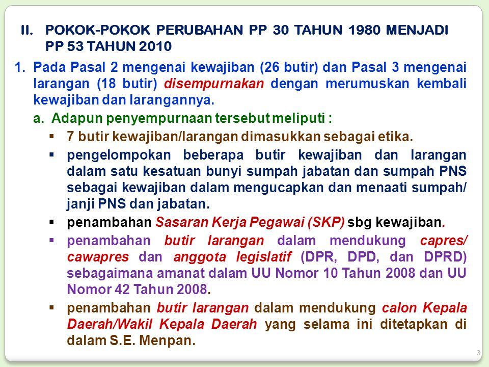 POKOK-POKOK PERUBAHAN PP 30 TAHUN 1980 MENJADI PP 53 TAHUN 2010
