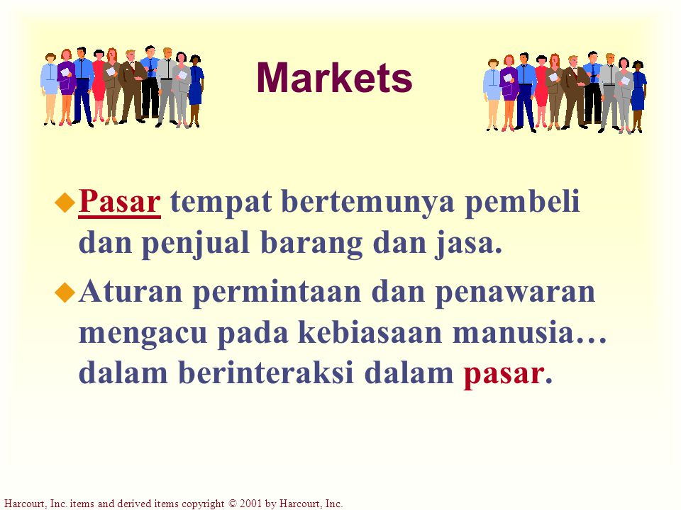 Markets Pasar tempat bertemunya pembeli dan penjual barang dan jasa.