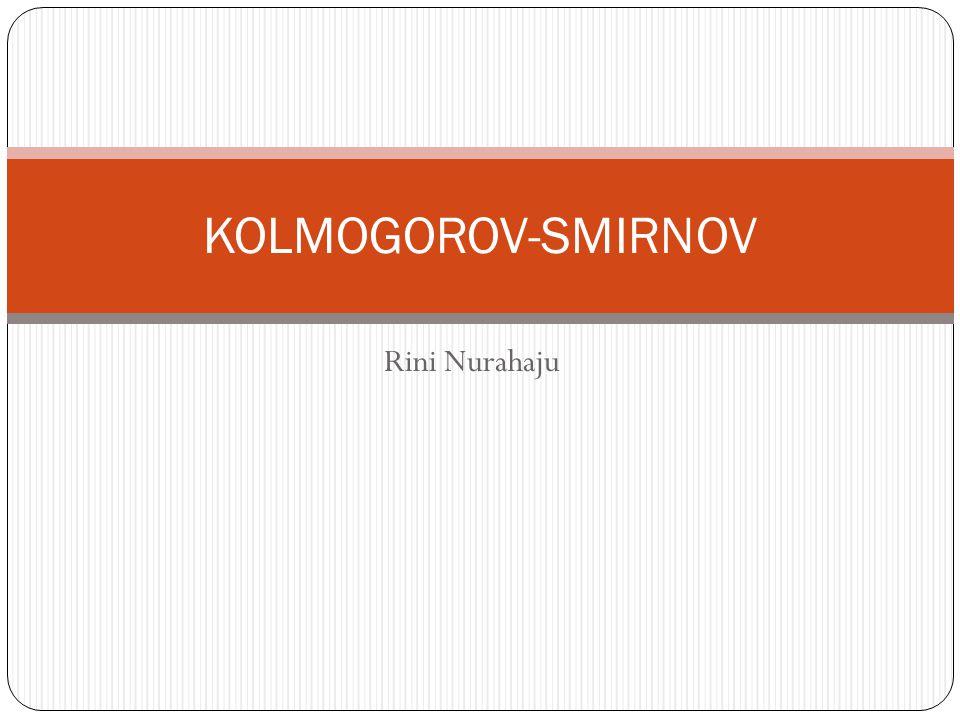 KOLMOGOROV-SMIRNOV Rini Nurahaju