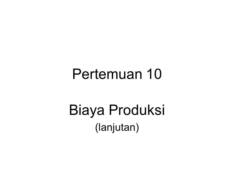 Biaya Produksi (lanjutan)