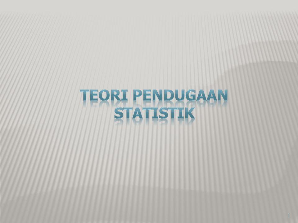 TEORI PENDUGAAN STATISTIK