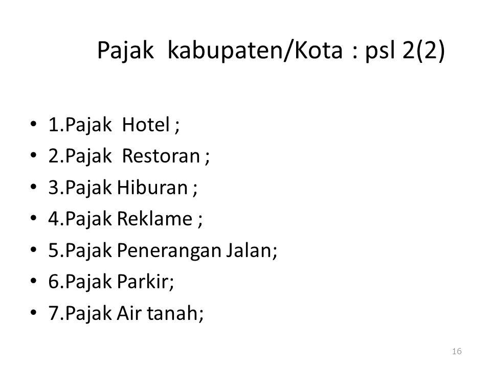 Pajak kabupaten/Kota : psl 2(2)