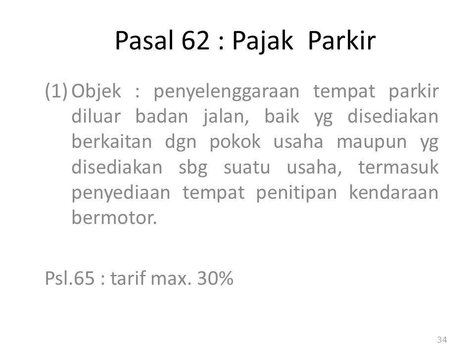Pasal 62 : Pajak Parkir