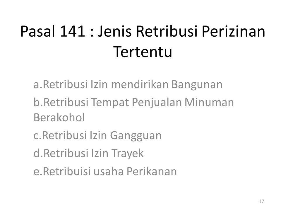 Pasal 141 : Jenis Retribusi Perizinan Tertentu