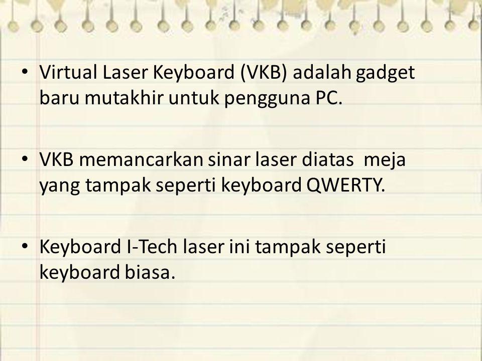Virtual Laser Keyboard (VKB) adalah gadget baru mutakhir untuk pengguna PC.