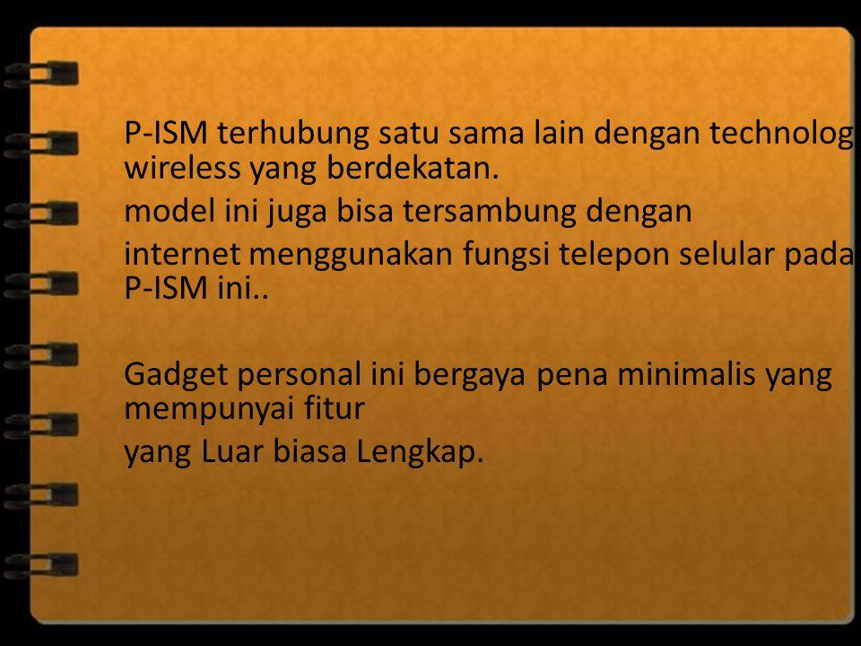 P-ISM terhubung satu sama lain dengan technology wireless yang berdekatan.