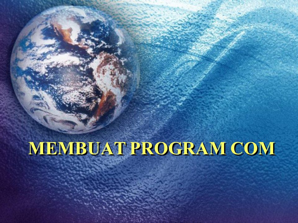 MEMBUAT PROGRAM COM