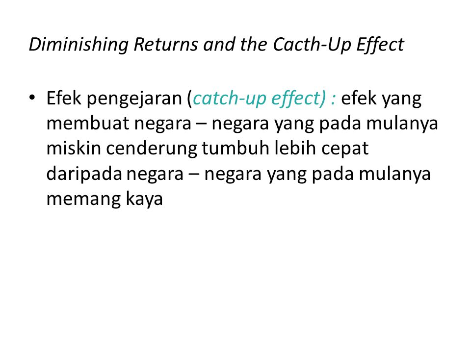 Diminishing Returns and the Cacth-Up Effect