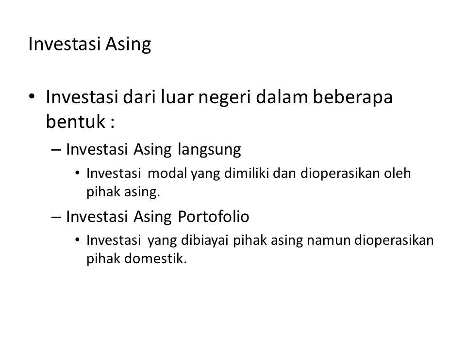 Investasi dari luar negeri dalam beberapa bentuk :