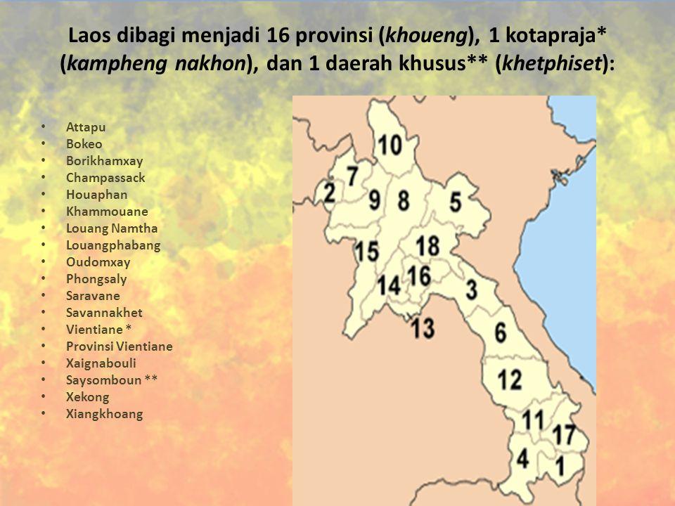 Laos dibagi menjadi 16 provinsi (khoueng), 1 kotapraja