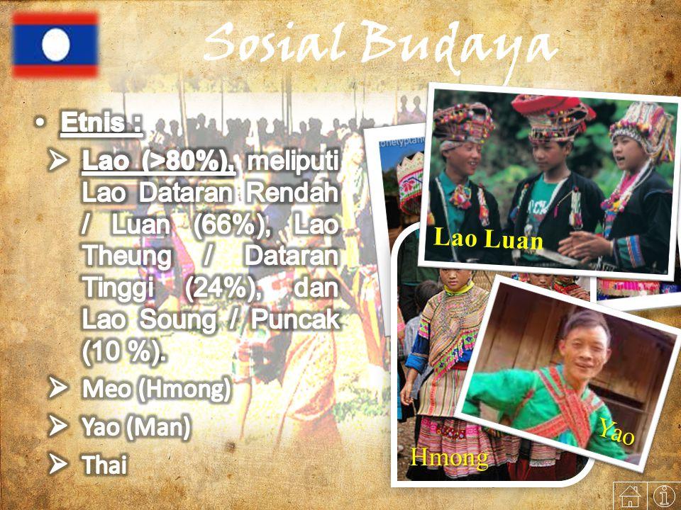Sosial Budaya Etnis : Lao (>80%), meliputi Lao Dataran Rendah / Luan (66%), Lao Theung / Dataran Tinggi (24%), dan Lao Soung / Puncak (10 %).