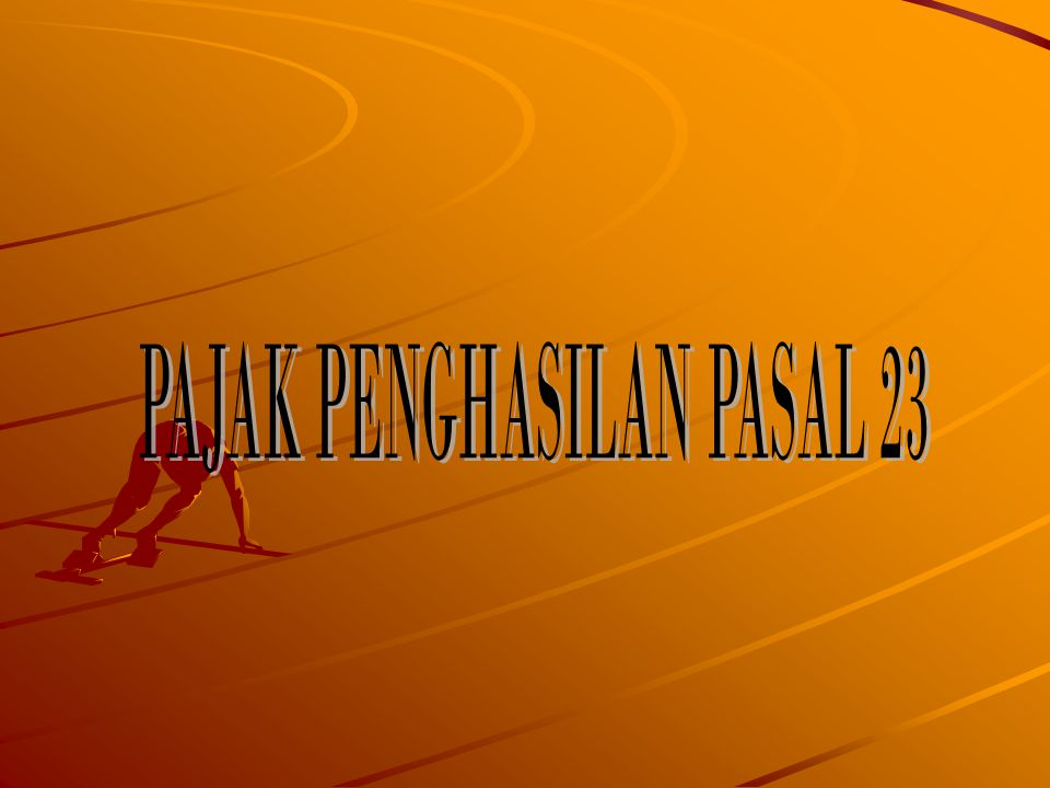 PAJAK PENGHASILAN PASAL 23
