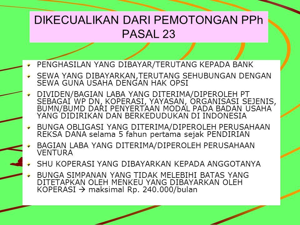 DIKECUALIKAN DARI PEMOTONGAN PPh PASAL 23