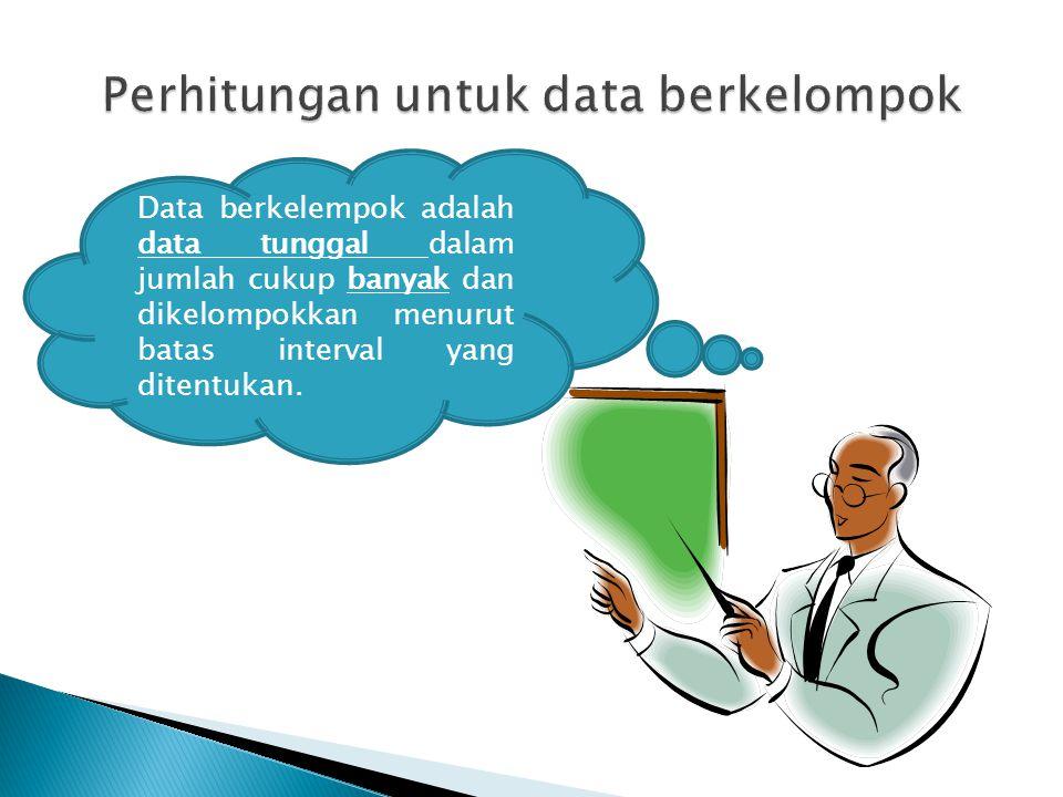 Perhitungan untuk data berkelompok