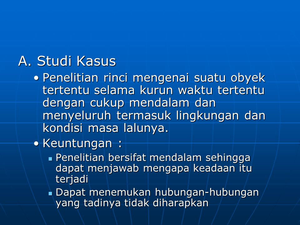 A. Studi Kasus