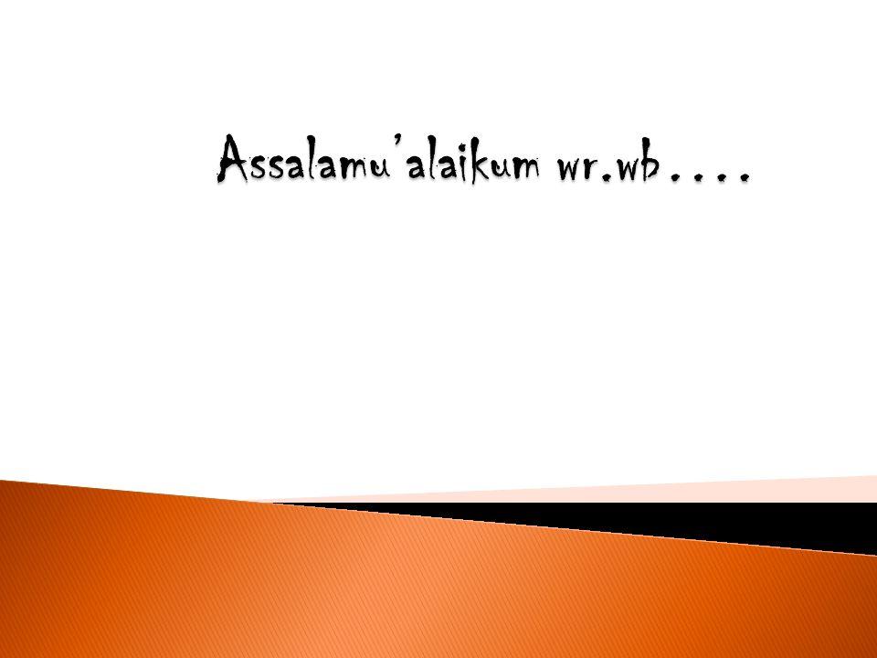 Assalamu'alaikum wr.wb….